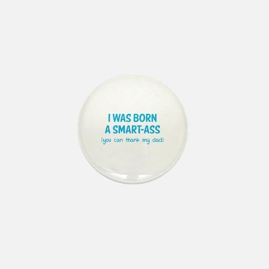 I was born a smart-ass Mini Button