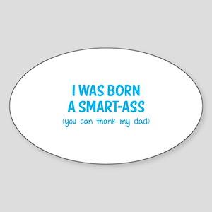 I was born a smart-ass Sticker (Oval)