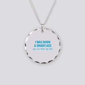 I was born a smart-ass Necklace Circle Charm