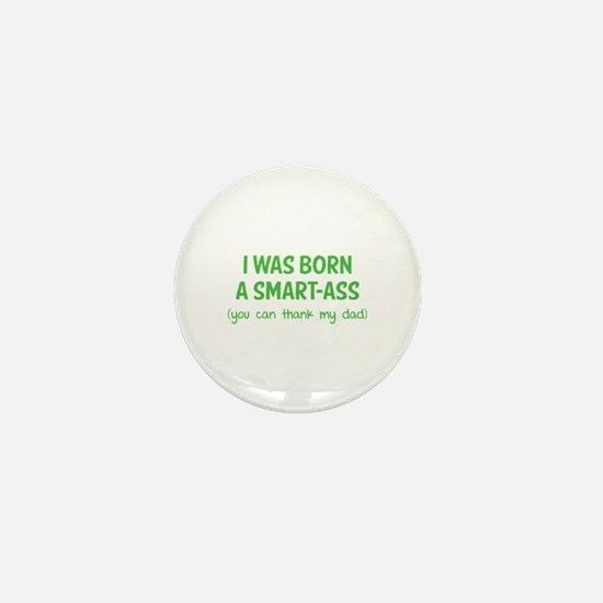I was born a smart-ass Mini Button