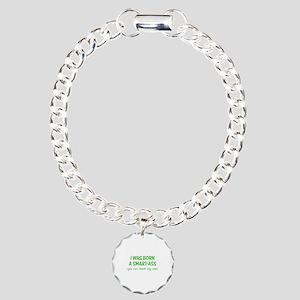 I was born a smart-ass Charm Bracelet, One Charm