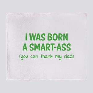 I was born a smart-ass Throw Blanket
