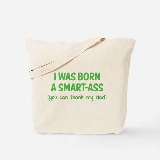 I was born a smart-ass Tote Bag