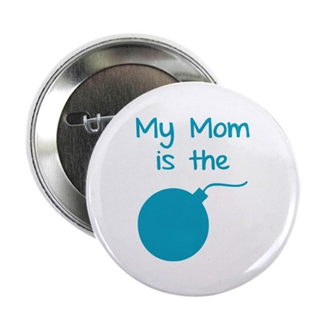 "My mom is the bomb 2.25"" Button (100 pack)"
