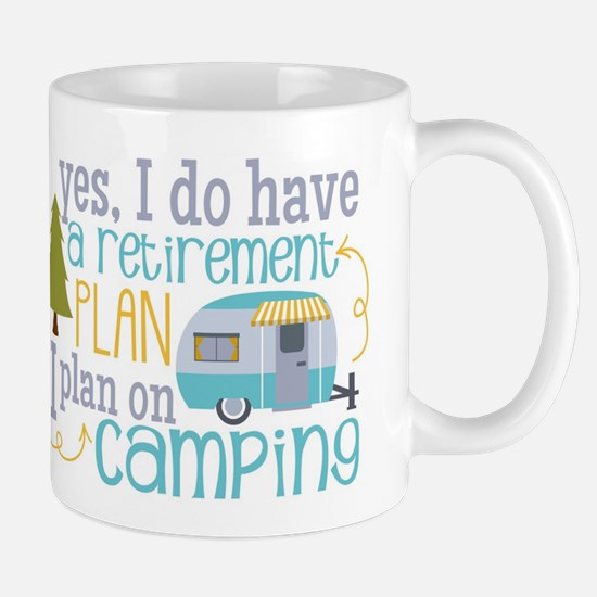 Yes I Have A Retirement Plan Camping & Heart M