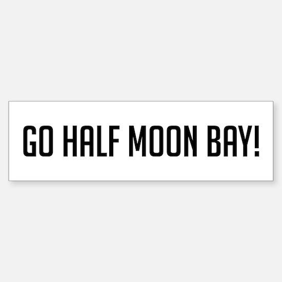 Go Half Moon Bay Bumper Bumper Bumper Sticker