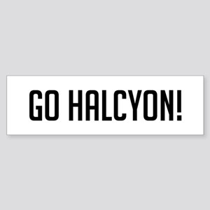 Go Halcyon Bumper Sticker