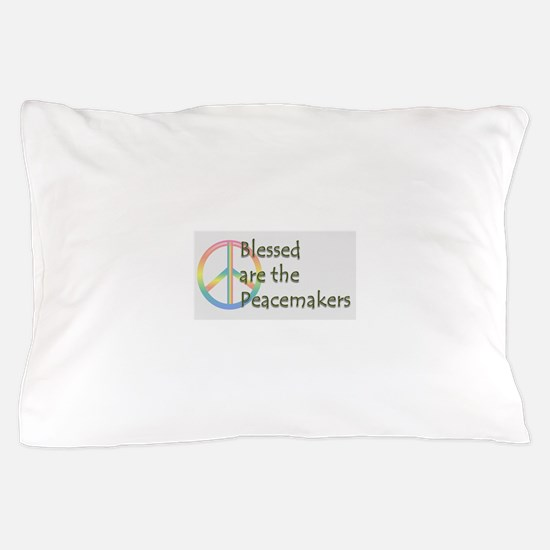 Blessed are the Peacemakers Pillow Case