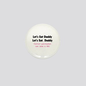 Let's eat Daddy Mini Button