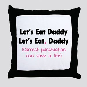 Let's eat Daddy Throw Pillow