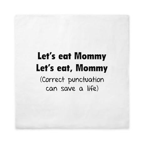 Let's eat Mommy Queen Duvet