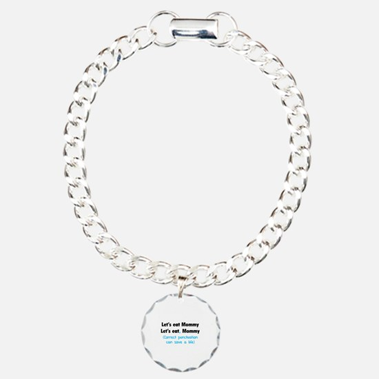 Let's eat Mommy Charm Bracelet, One Charm