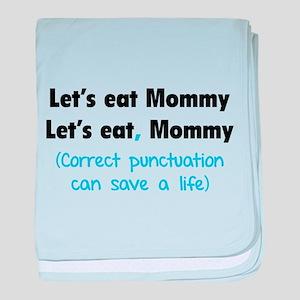 Let's eat Mommy baby blanket
