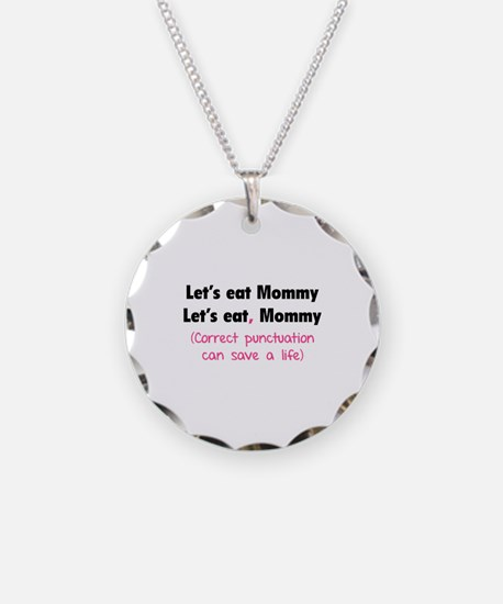 Let's eat Mommy Necklace Circle Charm