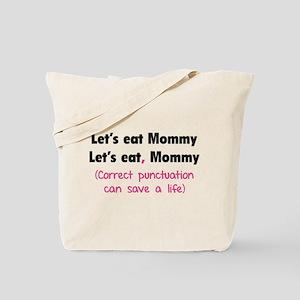 Let's eat Mommy Tote Bag