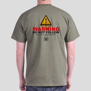 Warning. Do Not Follow Dark T-Shirt