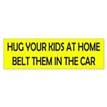 Hug Your Kids Safety Message Bumper Sticker