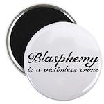 "Blasphemy: Victimless Crime 2.25"" Magnet (10"