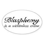 Blasphemy: Victimless Crime Sticker (Oval)