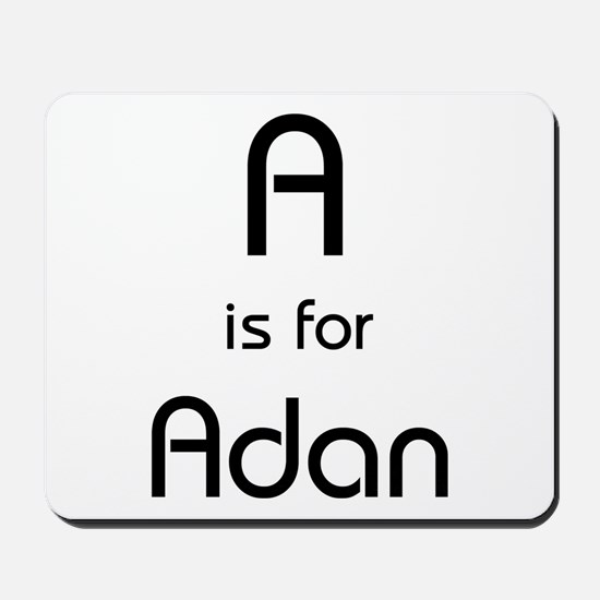 A Is For Adan Mousepad