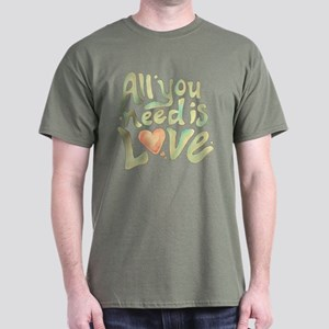 All you need Dark T-Shirt