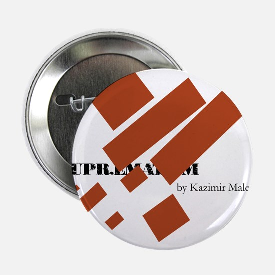 "Suprematism by Kazimir Malevich 2.25"" Button"