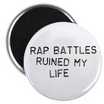Rap Battles Ruined My Life Magnet
