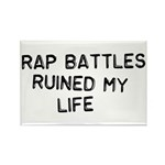 Rap Battles Ruined My Life Rectangle Magnet (10 pa