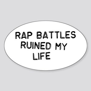 Rap Battles Ruined My Life Sticker (Oval)