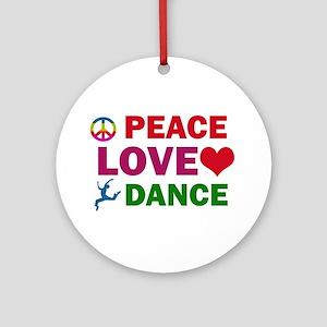 Peace Love Dance Designs Ornament (Round)