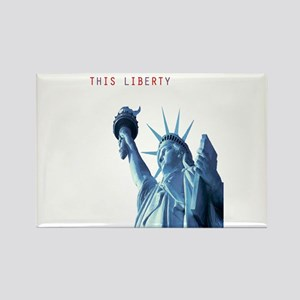 TOUCH NOT THIS LIBERTY Rectangle Magnet
