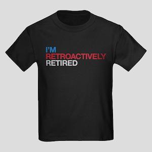 I'm Retroactively Retired Kids Dark T-Shirt