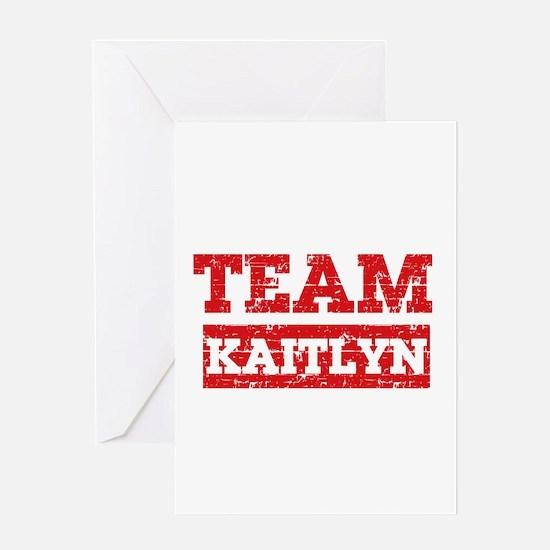 Team Kaitlyn Greeting Card