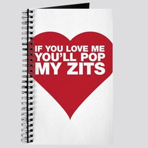 If You Love Me You'll Pop My Zits Journal