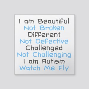 "Iam Autism Watch Me Fly Square Sticker 3"" x 3"