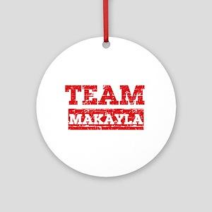 Team Makayla Ornament (Round)