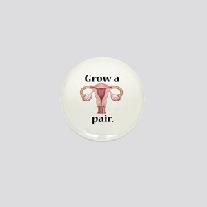 Grow a Pair. Mini Button