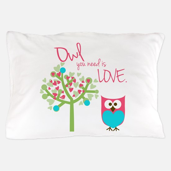 Owl You Need is Love Pillow Case