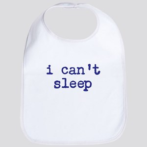 i cant sleep Bib