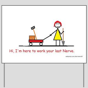 Last Nerve Yard Sign