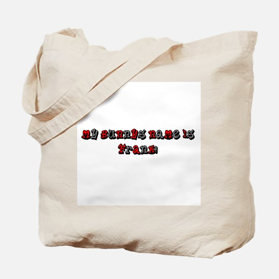 My Bunnys Name is Frank! Tote Bag