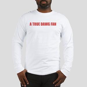 A True Dawg Fan Long Sleeve T-Shirt