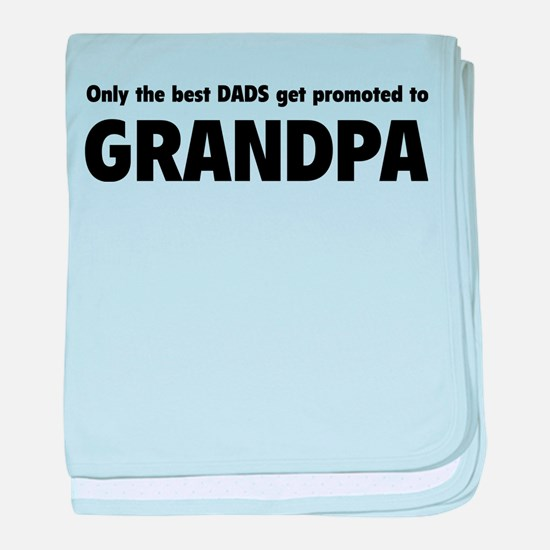 Only the best dads get promoted to grandpa baby bl