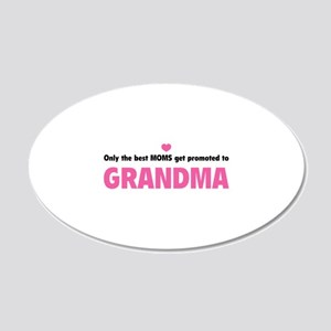 Only the best moms get promoted to grandma 22x14 O