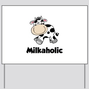 Milkaholic Yard Sign