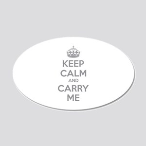 Keep calm and carry me 22x14 Oval Wall Peel