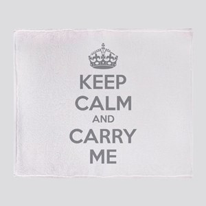 Keep calm and carry me Throw Blanket