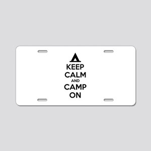 Keep calm and camp on Aluminum License Plate