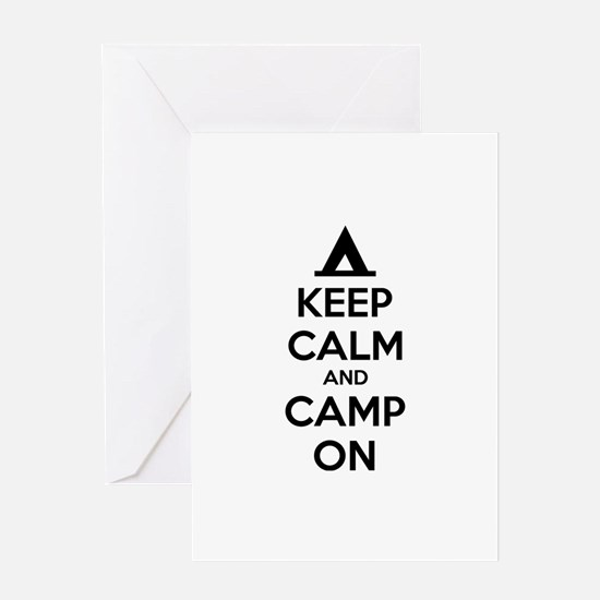 Keep calm and camp on Greeting Card