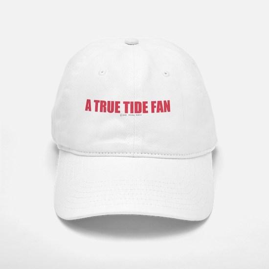 A True Tide Fan Baseball Baseball Cap